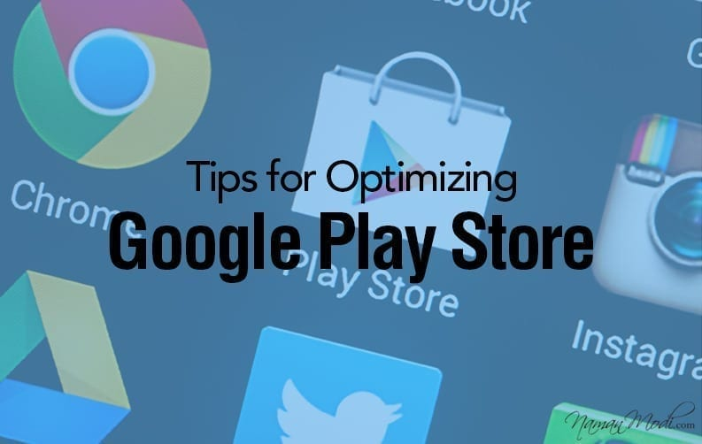 Tips for Optimizing Mobile App for Google Play Store NamanModi.com BANNER DESIGN