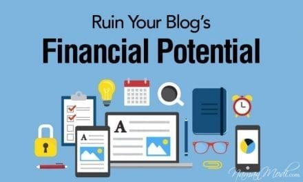 50 Ways to ruin your Blog's Financial Potential