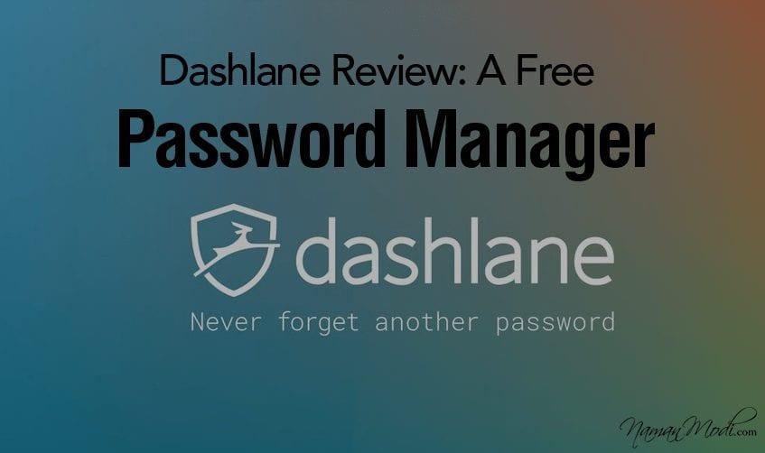 Dashlane Review [2020]: A Free Advanced Password Manager