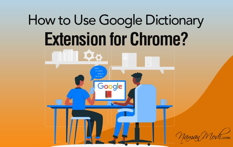 How to Use Google Dictionary Extension for Chrome?