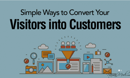 Seven Simple Ways to Convert Your Visitors into Customers
