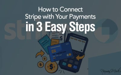 How to Connect Stripe with Your Payments in 3 Easy Steps